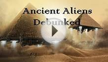 Ancient Aliens Debunked - Documentary